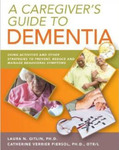 A caregiver's guide to dementia : using activities and other strategies to prevent, reduce and manage behavioral symptoms by Catherine Verrier Piersol