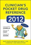 Clinician's pocket drug reference 2012 by Leonard G. Gomella