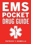 EMS pocket drug guide by Patrick T. Gomella