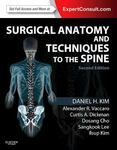 Surgical anatomy and techniques to the spine by Alexander R. Vaccaro