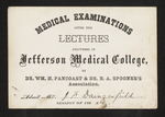 Medical Examinations after the Lectures Deslivered in Jefferson Medical College, By Dr. Wm. H. Pancoast & Dr. E.A. Spooner's Association. Admit Mr. J.F. Dangerfield - Session of 186 & '6 by William H. Pancoast, MD; E. A. Spooner, MD; and Joseph F. Dangerfield