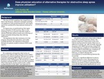 Does Physician Education of Alternative Therapies for Obstructive Sleep Apnea Improve Utilization? by Colin Huntley, MD